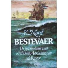 Bestevaer, de geschiedenis van M.A. de Ruyter