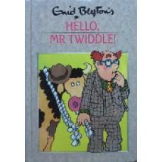 Hello, Mr. Twiddle!