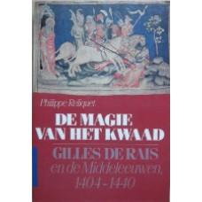 De magie van het kwaad - Gilles de Rais en de Middeleeuwen 1404-1440
