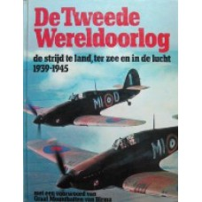 De Tweede Wereldoorlog, de strijd te land, ter zee en in de lucht 1939-1945